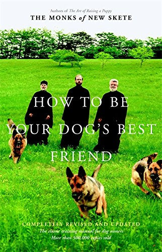 How to Be Your Dog's Best Friend: The Classic Training Manual for Dog Owners (Revised & Updated Edition) (Good Dog Good Owner compare prices)