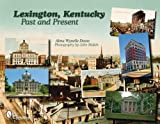 img - for Lexington, Kentucky Past and Present book / textbook / text book