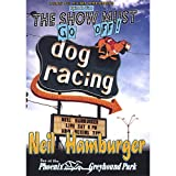 Show Must Go Off!: Neil Hamburger Live at the Phoenix Greyhound Park ~ Neil Hamburger