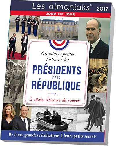 almaniak-grandes-et-petites-histoires-des-presidents-de-la-republique-2017