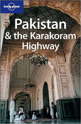 Lonely Planet Pakistan & the Karakoram Highway (Country Guide)