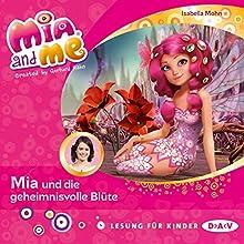 Mia und die geheimnisvolle Blüte (Mia and me 22) Hörbuch von Mohn Isabella Gesprochen von: Friedel Morgenstern