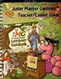 Junior Master Gardener: Level 1 (Teacher/Leader Guide)