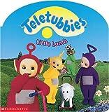 Little Lamb (Teletubbies) (043910601X) by Scholastic