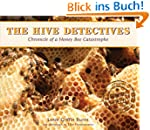 Hive Detectives: Chronicle of a Honey...