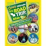 National Geographic Kids Ultimate U.S. Road Trip Atlas: Maps, Games, Activities, and More for Hours of Backseat...