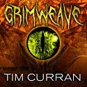 Grimweave Audiobook by Tim Curran Narrated by Tom Zingarelli