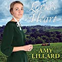 Lorie's Heart: Wells Landing Series #3 Audiobook by Amy Lillard Narrated by Rebecca Mitchell