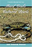 Hard Crabs and Cultured Pearls: A Southern Maryland Love Story (0595291864) by Vincent, Jane