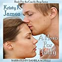 A Hero for Holly: The Coach's Boys, Book 2 Audiobook by Kristy K. James Narrated by Daniela Acitelli