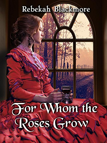 for-whom-the-roses-grow-english-edition