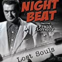 Night Beat: Lost Souls  by  Night Beat Narrated by Frank Lovejoy