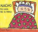 Nacho En Casa De Su Prima (Spanish Edition)