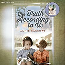 The Truth According to Us (       UNABRIDGED) by Annie Barrows Narrated by Ann Marie Lee, Tara Sands, Julia Whelan