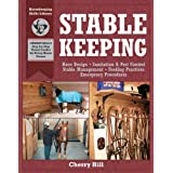 Stablekeeping: A Visual Guide to Safe and Healthy Horsekeepingby Cherry Hill