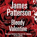 Bloody Valentine (       UNABRIDGED) by James Patterson, K.A John Narrated by Steven Pacey
