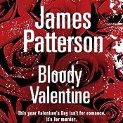 Bloody Valentine | [James Patterson, K.A John]