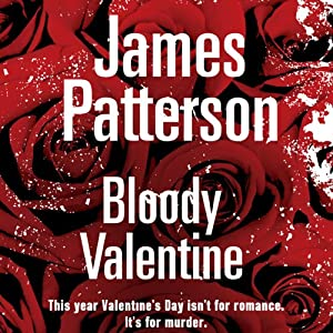 Bloody Valentine | [James Patterson, K.A John]