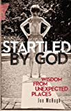 img - for Startled by God: Wisdom from Unexpected Places book / textbook / text book