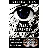 Plead Insanity (Collision Of Worlds (Jared) Book 1)by Sandra Giles