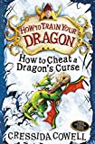 Cressida Cowell How To Train Your Dragon: How To Cheat A Dragon's Curse