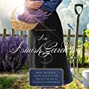 An Amish Garden (       UNABRIDGED) by Beth Wiseman, Vannetta Chapman, Kathleen Fuller, Tricia Goyer Narrated by Rebecca Gallagher
