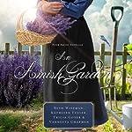 An Amish Garden | Beth Wiseman,Vannetta Chapman,Kathleen Fuller,Tricia Goyer