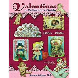 Valentines, A Collector's Guide, 1700s - 1950s