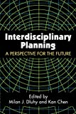 img - for Interdisciplinary Planning: A Perspective for the Future book / textbook / text book