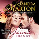 Jaimie: Fire and Ice: The Wilde Sisters, Book 2 (       UNABRIDGED) by Sandra Marton Narrated by Devra Woodward