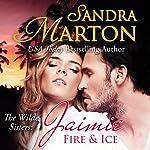 Jaimie: Fire and Ice: The Wilde Sisters, Book 2 | Sandra Marton