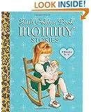 Little Golden Book Mommy Stories (Little Golden Book Favorites)