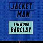 Jacket Man | Linwood Barclay