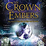 The Crown of Embers: Fire and Thorns, Book 2 (       UNABRIDGED) by Rae Carson Narrated by Jennifer Ikeda