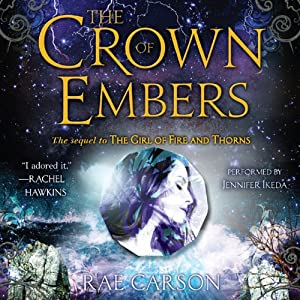 The Crown of Embers: Fire and Thorns, Book 2 | [Rae Carson]