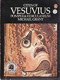 Cities of Vesuvius: Pompeii and Herculaneum (0140043942) by Grant, Michael