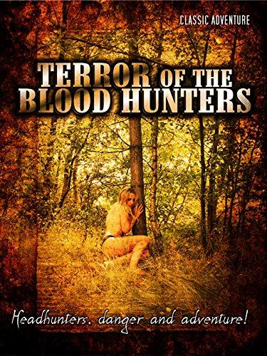 Terror of the Bloodhunters: Classic Adventure Film