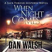 When Night Comes: Jack Turner Suspense Series, Book 1   Dan Walsh