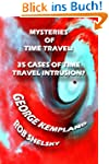Mysteries Of Time Travel: 35 Cases Of...