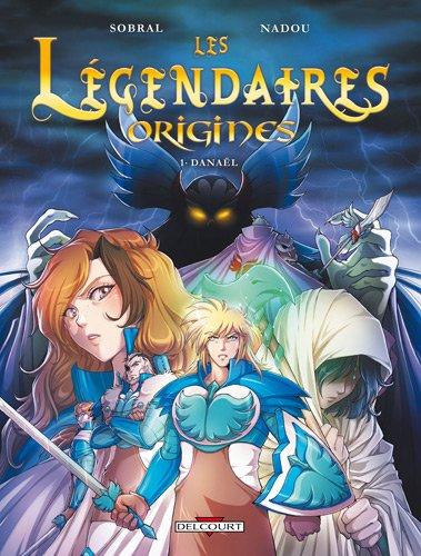 Les Légendaires : Origines, Tome 1 : Danaël [BD] [MULTI]