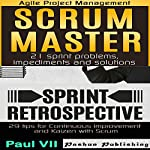 Agile Product Management Box Set: Scrum Master 21 Sprint Problems, Impediments and Solutions & Sprint Retrospective: 29 Tips for Continuous Improvement with Scrum |  Paul Vii