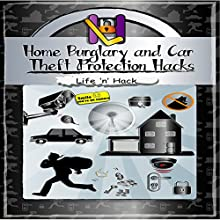 Home Burglary and Car Theft Protection Hacks: 12 Simple Practical Hacks to Protect and Prevent Home and Car from Robbery Audiobook by  Life 'n' Hack Narrated by  Life 'n' Hack