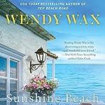 Sunshine Beach: Ten Beach Road, Book 4   Wendy Wax