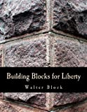 Building Blocks for Liberty (Large Print Edition) (1479133876) by Block, Walter