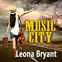 Music City (       UNABRIDGED) by Leona Bryant Narrated by J. Rodney Turner