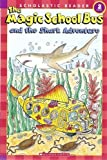 The Magic School Bus and the Shark Adventure (Scholastic Reader, Level 2) (0545034647) by Elizabeth Smith