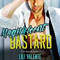 Magnificent Bastard Audiobook by Lili Valente Narrated by Tyler Donne