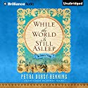 While the World Is Still Asleep: The Century Trilogy, Book 1 Audiobook by Petra Durst-Benning, Edwin Miles - translator Narrated by Teri Clark Linden