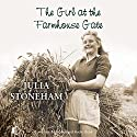 The Girl at the Farmhouse Gate Audiobook by Julia Stoneham Narrated by Patience Tomlinson