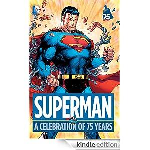 Amazon.com: Superman: A Celebration of 75 Years eBook: JERRY SIEGEL, GEOFF JOHNS, JOE SHUSTER, Various: Kindle Store